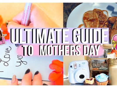 Ultimate Guide to Mothers Day! DIY Gifts + More!