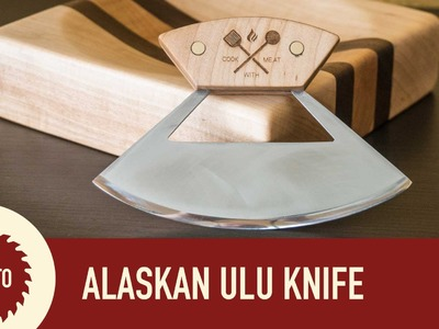 How to Make an Ulu Knife with Cutting Board