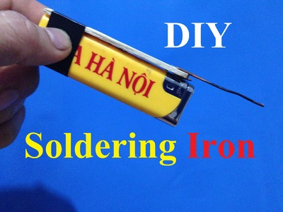 How To Make Soldering Iron Out Of Lighter