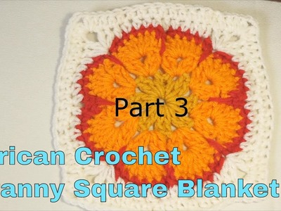 Lets Make a Crochet African Granny Square Blanket Part 3 Simple Crochet Video Class
