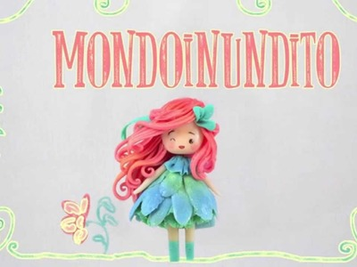 Welcome to Mondoinundito, your handmade fairytale! - short stop motion video.