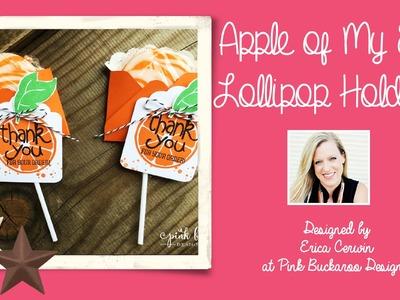 Apple of My Eye Lollipop Holders