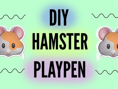 DIY: Hamster Playpen