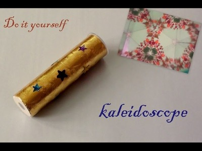 Do it yourself a kaleidoscope