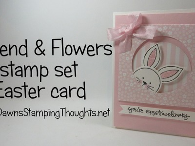 Easter card using Friends & Flowers stamp set from Stampin'Up!
