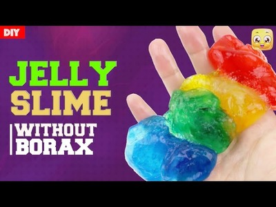 How To Make Jelly Slime DIY Without Borax or Eye Drops, Baking Soda