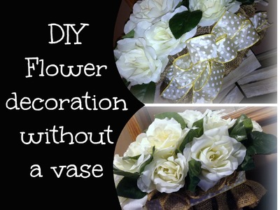 A No Vase, No Problem!  Burlap and Styrofoam Flower Container