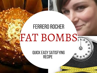 FERRERO ROCHER FAT BOMBS , TASTY AND LOW CARB HIGH FAT