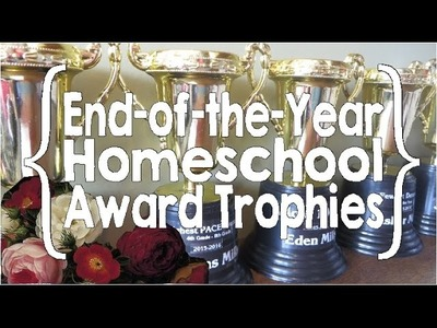 How I Make Trophies for my Homeschool Awards