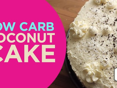How To Lose Weight With A Coconut Cake | LowCarb Sweets