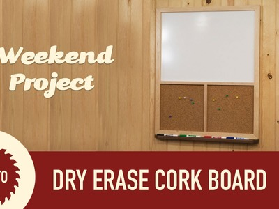 How to Make a Dry Erase and Cork Board Frame Out of Wood.