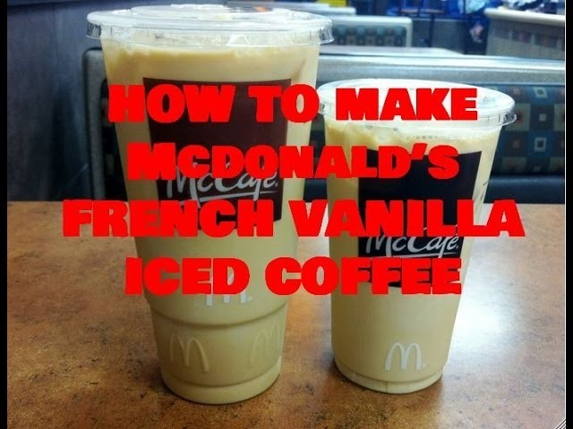 How to Make McDonald's French Vanilla Iced Coffee