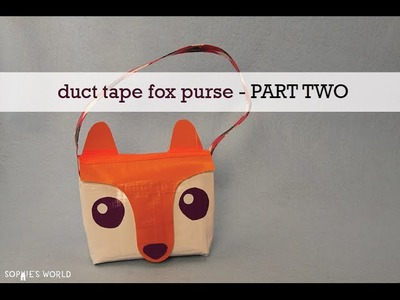 How to Make the Face for your Duct Tape Fox Bag | Sophie's World