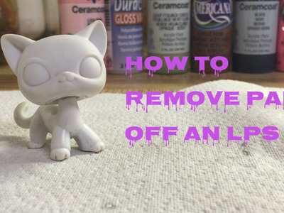 LPS: how to remove paint for customs