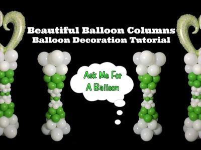 Beautiful Balloon Columns - Balloon Decoration Tutorial