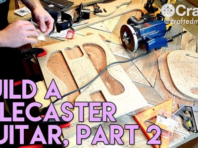 DIY Guitar (Telecaster) Build Series, Part 2 | Crafted Workshop