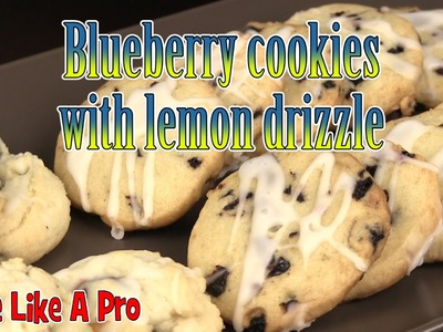 Easy Blueberry Cookies Recipe With Lemon Drizzle