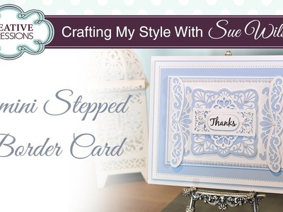 Elegant Art Deco Border Card | Crafting My Style with Sue Wilson