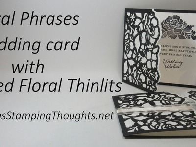 Floral Phrases Wedding card with Detailed Floral Thinlits from Stampin' Up!