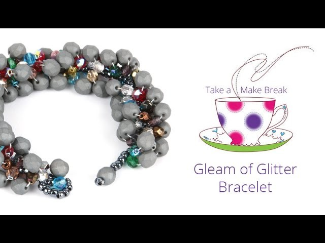 Gleam of Glitter Bracelet   Take a Make Break with Debbie Bulford