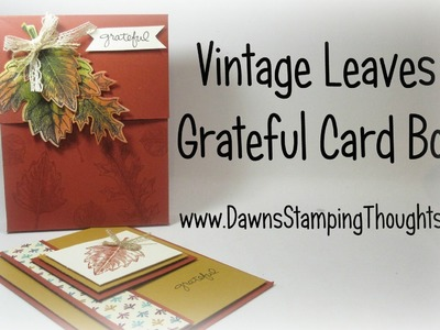Grateful Card Box featuring Vintage Leaves  by Stampin'Up!  with Dawn