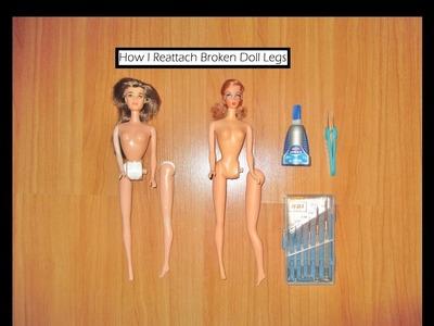 How I Reattach Broken Doll Legs