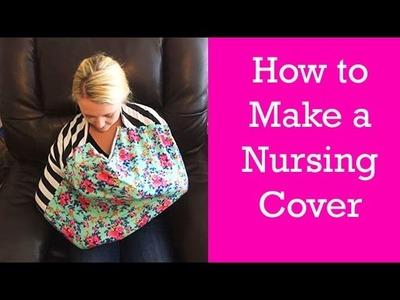 HOW TO MAKE A NURSING COVER
