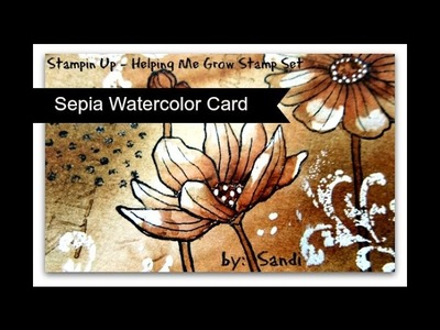 Sepia Watercolour Technique with Stampin Up's Helping Me Grow Stamp Set