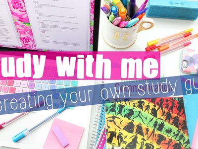 Study With Me: Creating Your Own Study Guide ♡
