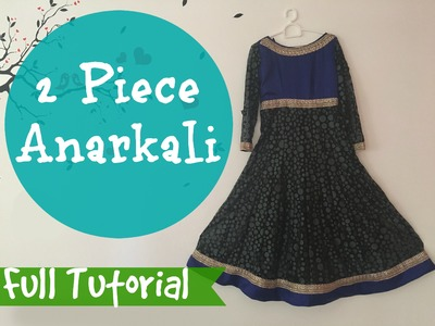 2 Piece Anarkali - Full Tutorial