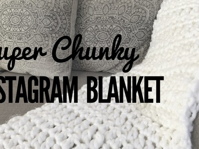 How to Crochet the Super Chunky Instagram Blanket (Beginner Friendly)