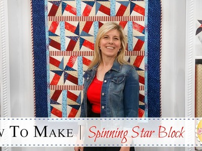 How to Make a Spinning Star Quilt Block | with Jennifer Bosworth of Shabby Fabrics