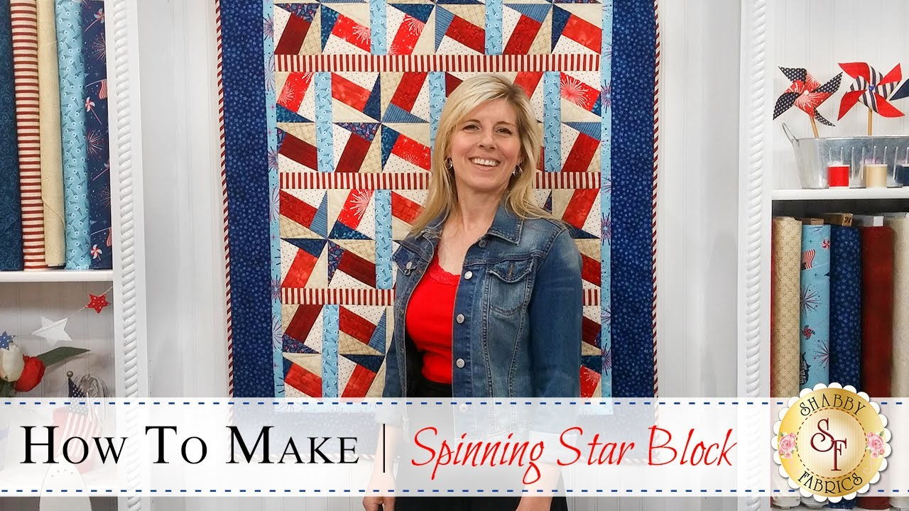 How to Make a Spinning Star Quilt Block   with Jennifer Bosworth of Shabby Fabrics