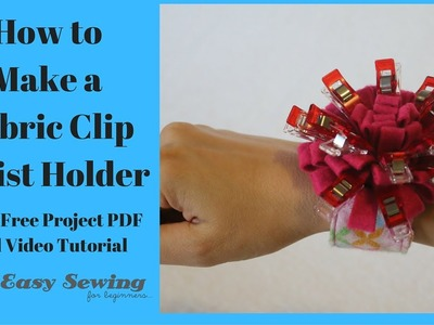 How to Sew a Fabric Clip Wrist Holder