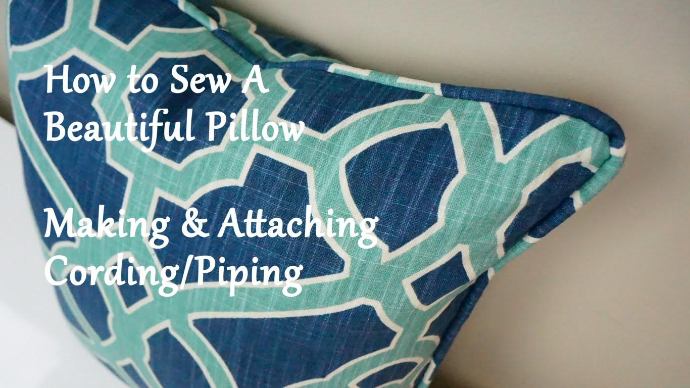 How to Sew a Pillow: Making & Attaching Cording.Piping