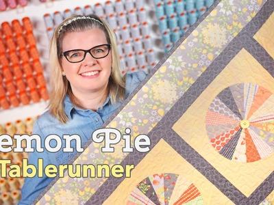 Lemon Pie Block and Table Runner Tutorial Featuring Lori Holt's Pie Ruler