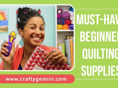 Must-Have Quilting Supplies for Beginners