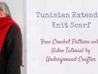 Tunisian Extended Knit Scarf tutorial - free crochet pattern