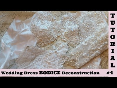 Wedding Dress 4 BODICE Deconstruction, Shabby Chic Tutorial, by Crafty Devotion