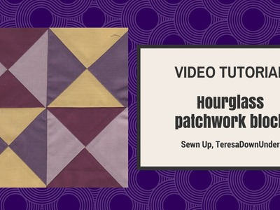 1 minute hourglass quilting block or Quarter Square Triangle QST)  the quick way - video tutorial