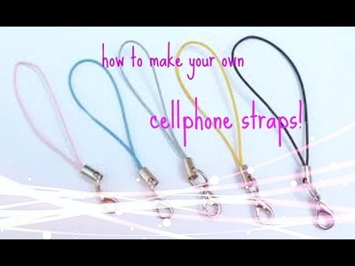 How to make cellphone straps