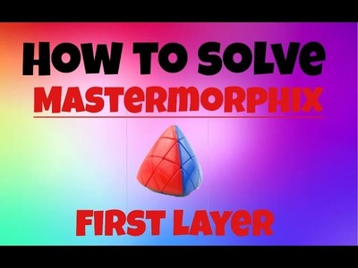 How to solve the mastermorphix cube (first layer)