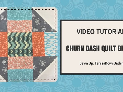 Quick and easy churn dash quilt block video tutorial
