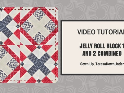 Quick and easy jelly roll block - combination of block 1and 2 video tutorial