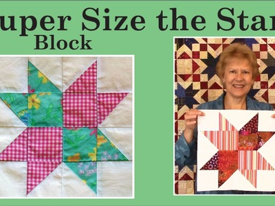 Super Size The Star Block with Pat Speth of Nickel Quilts