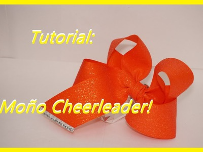Tutorial: Moño para Porrista o Cheerleader Bow!