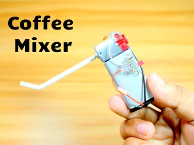 How to make Electric Coffee Mixer at Home