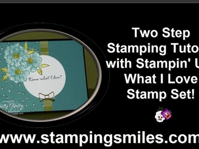Two Step Stamping Tutorial with What I Love Stamp Set