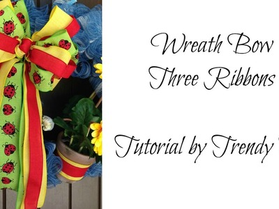 Wreath Bow with Three Ribbons by Trendy Tree