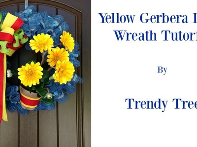 Yellow Gebera Daisy Wreath Tutorial by Trendy Tree